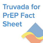 Truvada for PrEP Fact Sheet