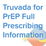 Truvada for PrEP Full Prescribing Information